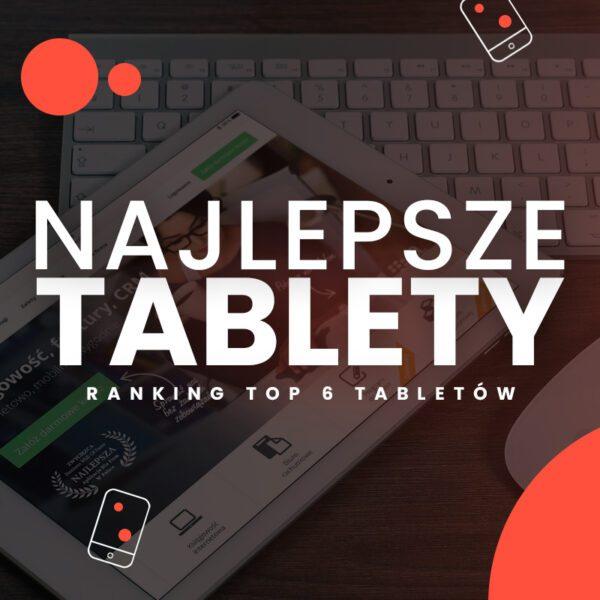 najlepsze tablety