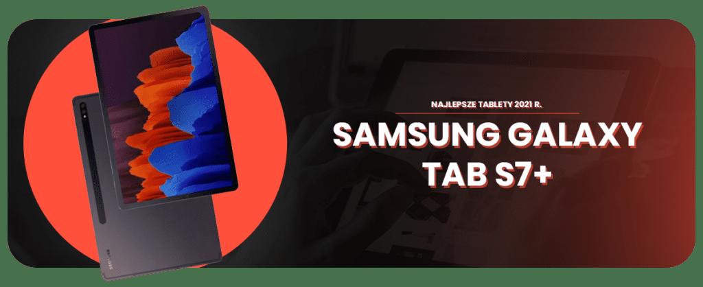 najlepsze tablety galaxy tab s7 plus